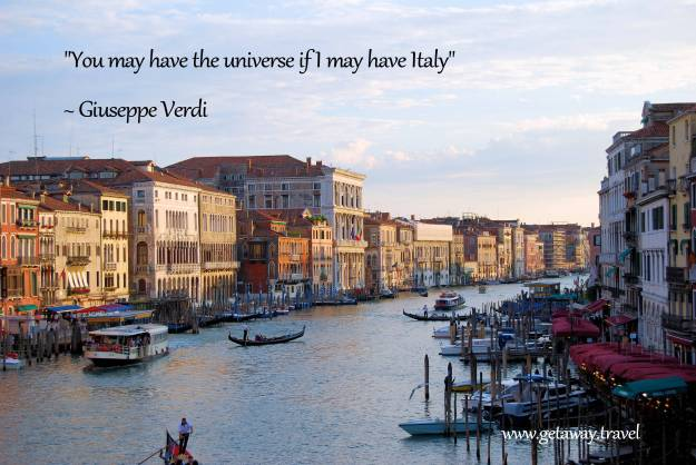 You may have the universe if I may have Italy - Giuseppe Verdi